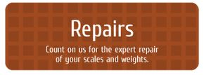 Repairs - Count on us for the expert repair of your scales and weights.